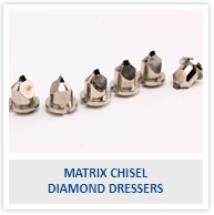 MATRIX CHISEL DIAMOND DRESSERS